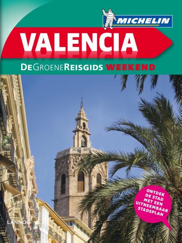 Reisgids De Groene Reisgids Weekend Valencia   Michelin
