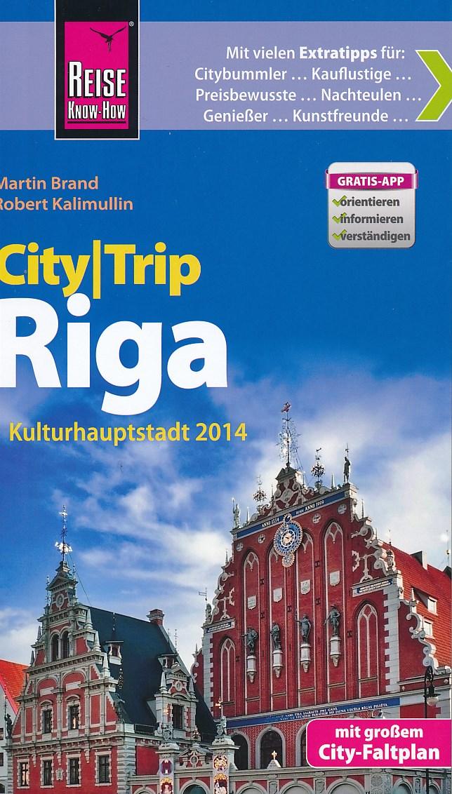 Reisgids CityTrip Riga   Reise Know-How   Martin Brand,Robert Kalimullin