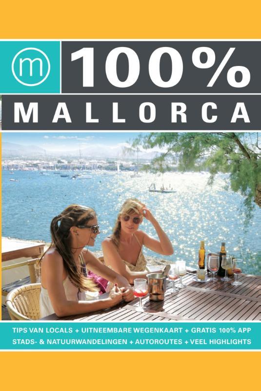 Reisgids 100% Mallorca   MoMedia   Gonda van Londen,Odilia Rademakers