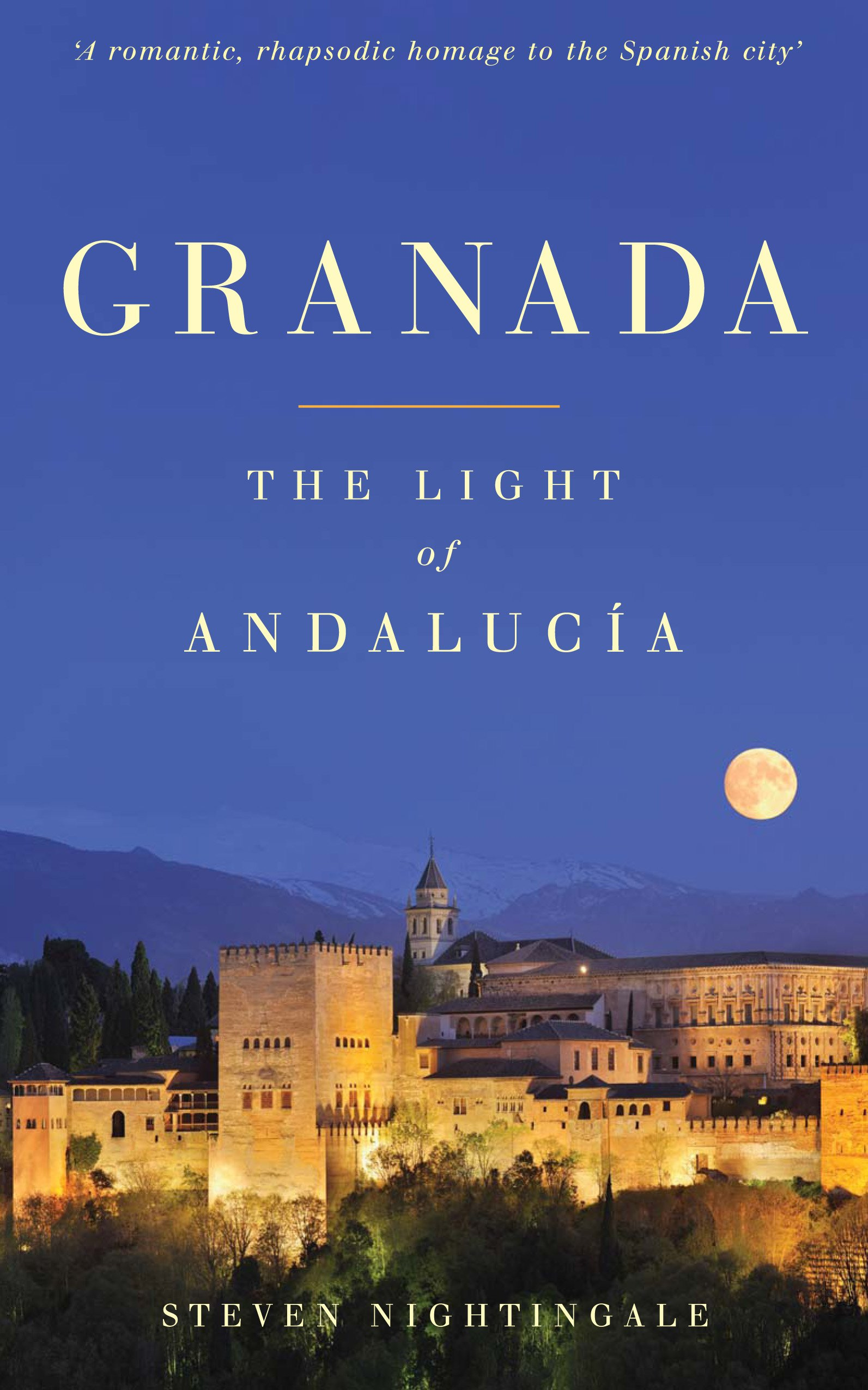 Reisverhaal Granada: The light of Andalucia   Nicholas Brealey Publishing   Steven Nightingale