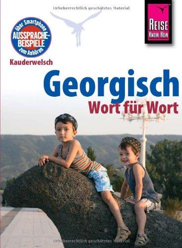 Taalgids Georgisch - Duits   Reise Know How   Jørgen Hansen,Frida van Kemseke