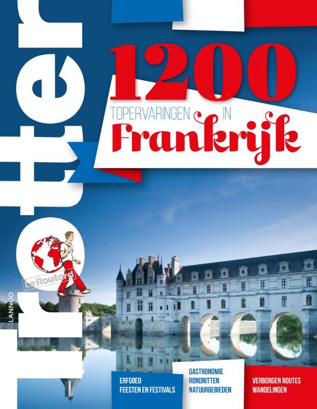 Reisgids 1200 topervaringen in Frankrijk   Trotter Lannoo
