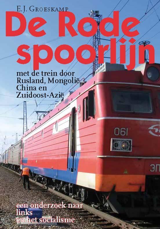 Reisverhaal De Rode Spoorlijn - TransSiberieExpres   E.J. Groeskamp