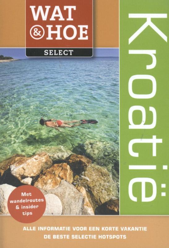 Reisgids Wat en Hoe select Kroatië   Kosmos