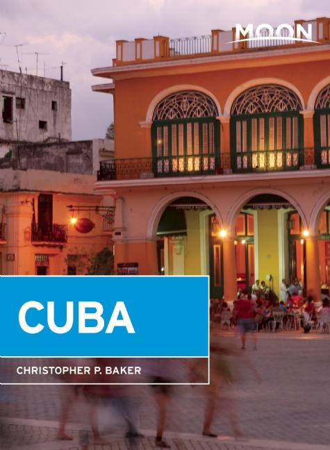Reisgids Cuba   Moon   Christopher P. Baker