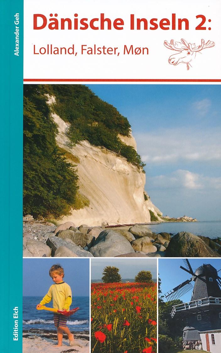 Reisgids Dänische Inseln 2: Lolland, Falster, Møn - Denemarken   Edition Elch