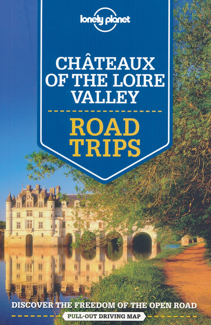 Reisgids Châteaux of the Loire Valley Road Trips   Lonely Planet