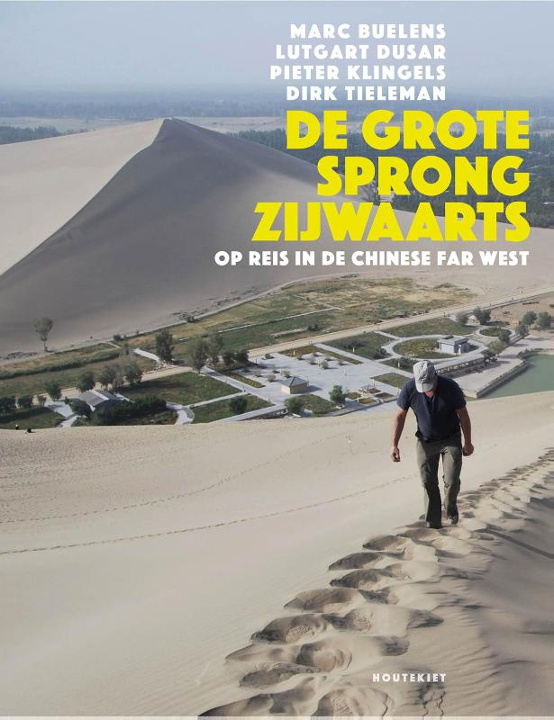 Reisverhaal China - De grote sprong zijwaarts   Houtekiet   Dirk Tieleman,Marc Buelens