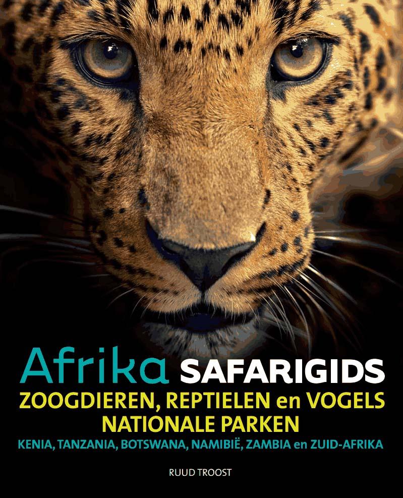Reisgids - Natuurgids Afrika safarigids   Afrika Safari   Ruud Troost