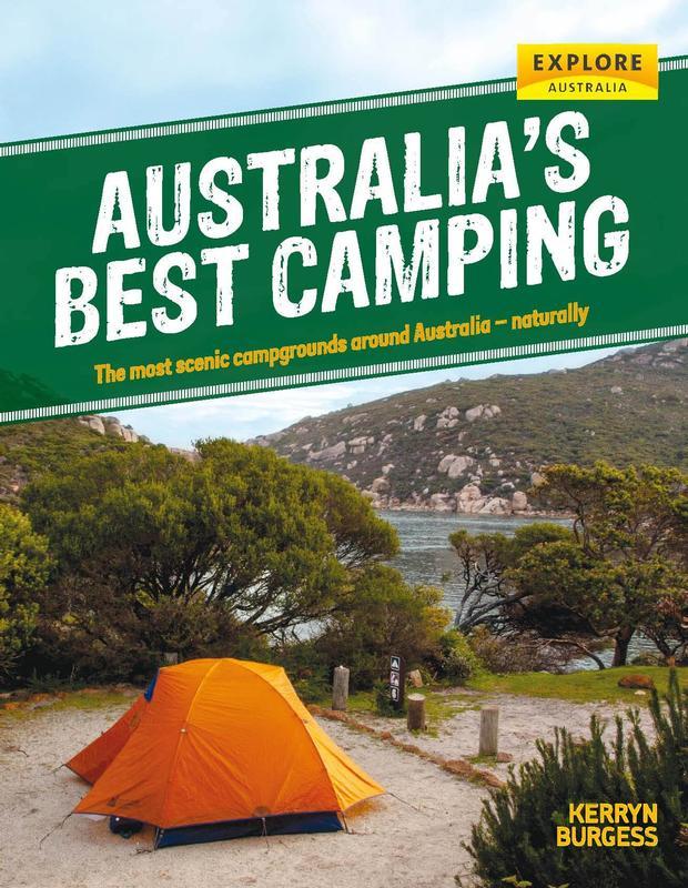 Campinggids Austalia's best camping   Explore Australia   Kerryn Burgess