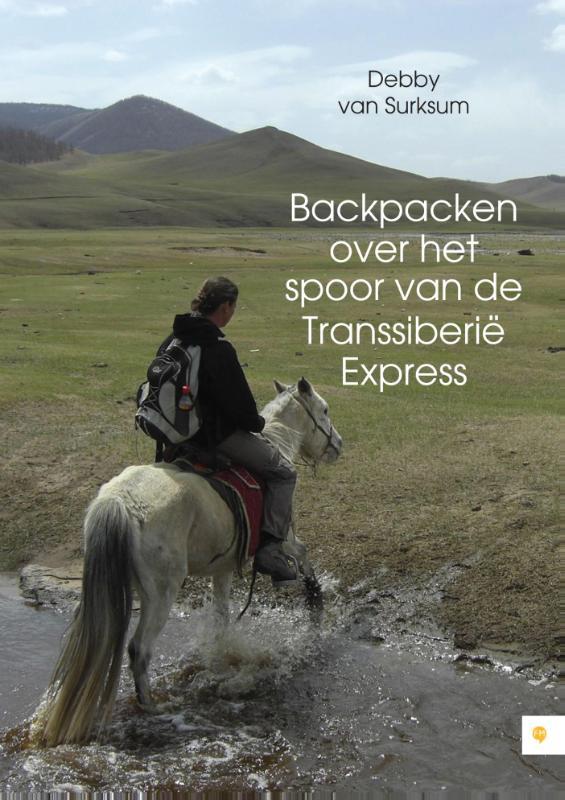 Reisverhaal Backpacken over het spoor van de Transsiberië express   Debby van Surksum   Debby van Surksum