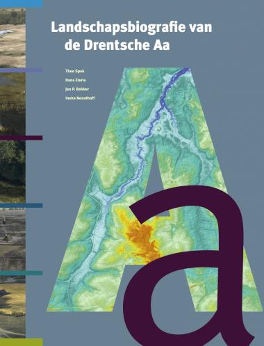 Landschapsbiografie van de Drentsche Aa   van Gorcum   T. Spek