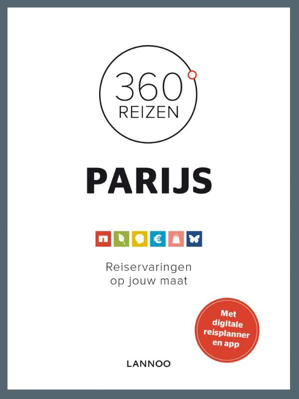 Reisgids 360 Graden reizen Parijs   Lannoo   Kristien In-'t-Ven