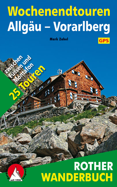 Wandelgids Wochenendtouren Allgäu - Vorarlberg   Rother   Mark Zahel