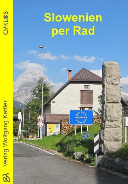 Fietsgids Slowenien per Rad - Slovenië Cyklos   Kettler Verlag   Eberhard Schmitt-Burk