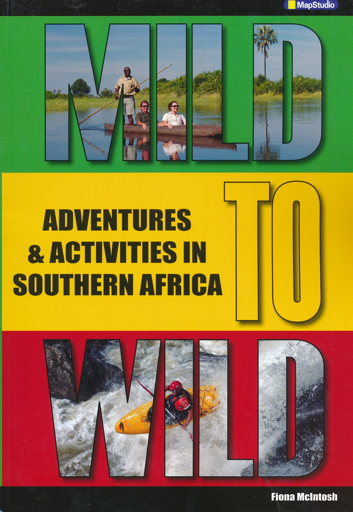Reisgids Mild to Wild - Adventures & Activities in Southern Africa   MapStudio