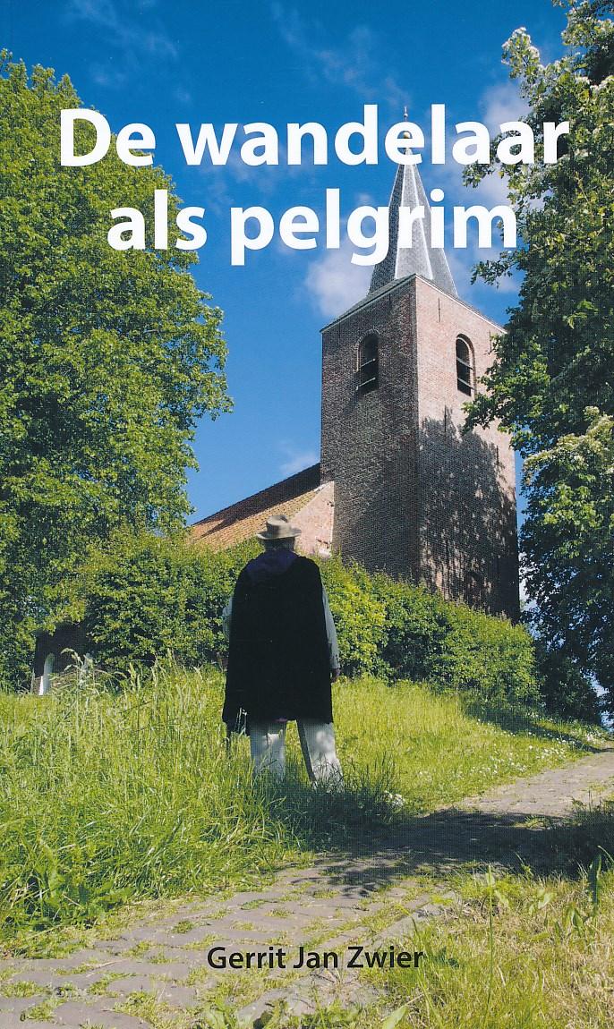 Reisverhaal De Wandelaar als Pelgrim   Gerrit Jan Zwier