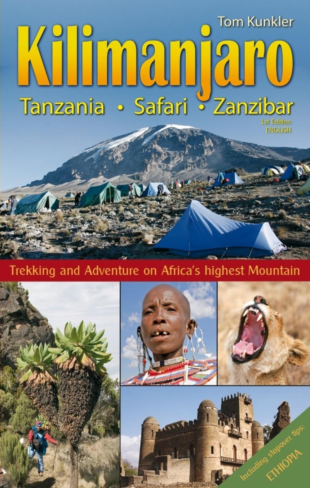 Wandelgids - Klimgids Kilimanjaro, Tanzania, Safari, Zanzibar   Tom Kunkler   Tom Kunkler