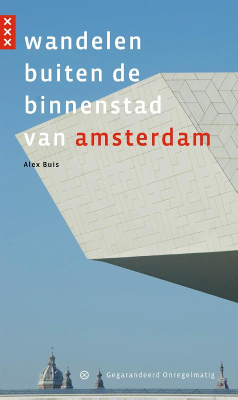 Wandelgids Wandelen buiten de binnenstad van Amsterdam   Gegarandeerd Onregelmatig