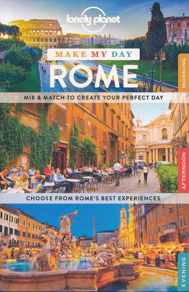Reisgids Make My Day Rome    Lonely Planet