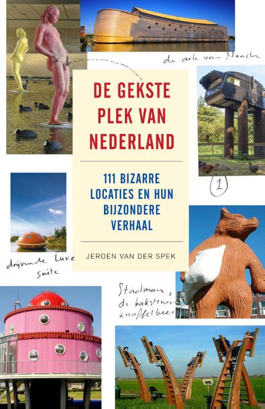 Reisgids De gekste plek van Nederland   Lias   Jeroen van der Spek