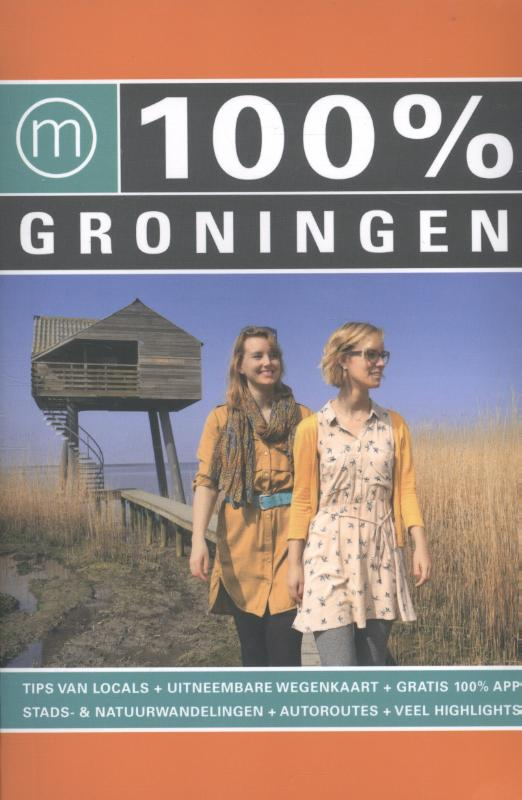 Reisgids 100% Groningen   Momedia   Dorien Paymans & Nienke Smit
