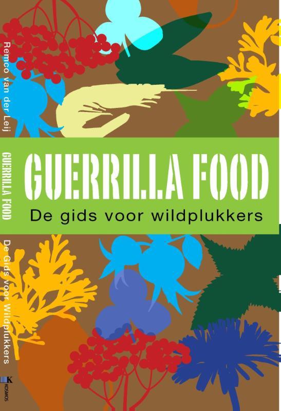 Kookboek - natuurgids Guerrilla food   Kosmos   Remco van der Leij