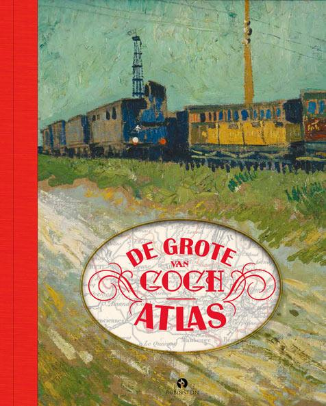 Reisverhaal - reisgids De grote Van Gogh atlas   Rubinstein