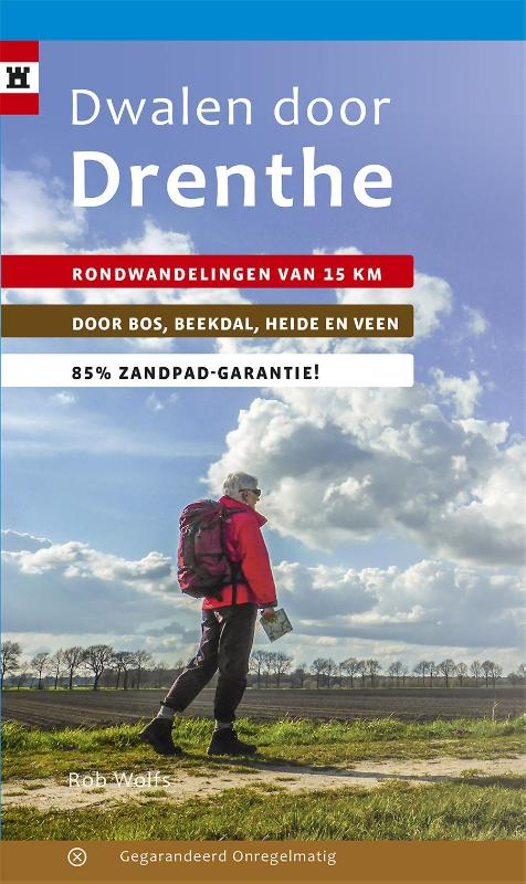 Wandelgids Dwalen door Drenthe   Gegarandeerd Onregelmatig   Rob Wolfs