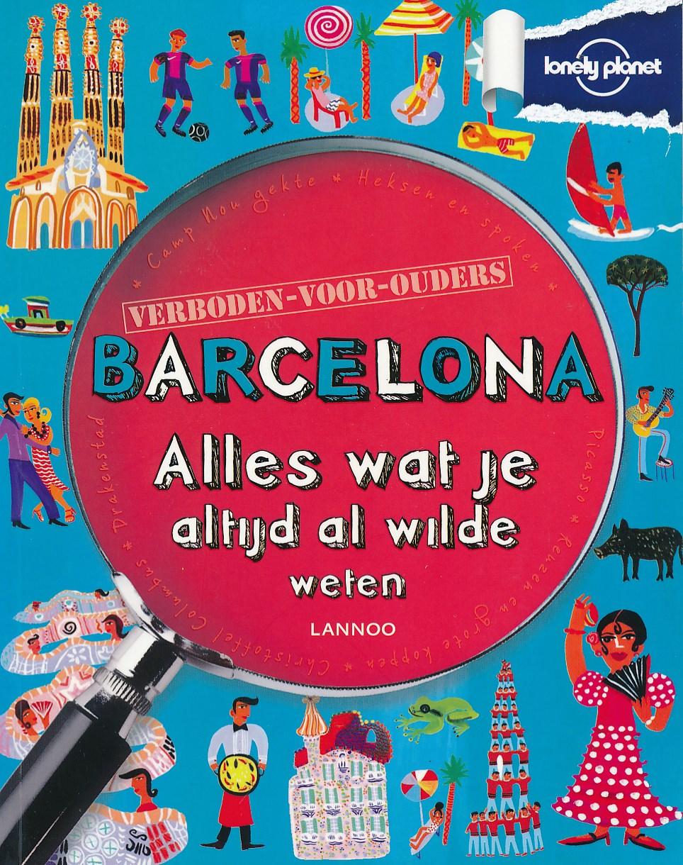 Kinderreisgids Verboden voor ouders Barcelona   Lonely Planet