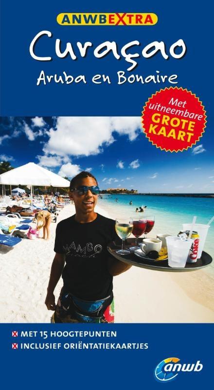 Reisgids Curacao, Bonaire en Aruba   ANWB extra
