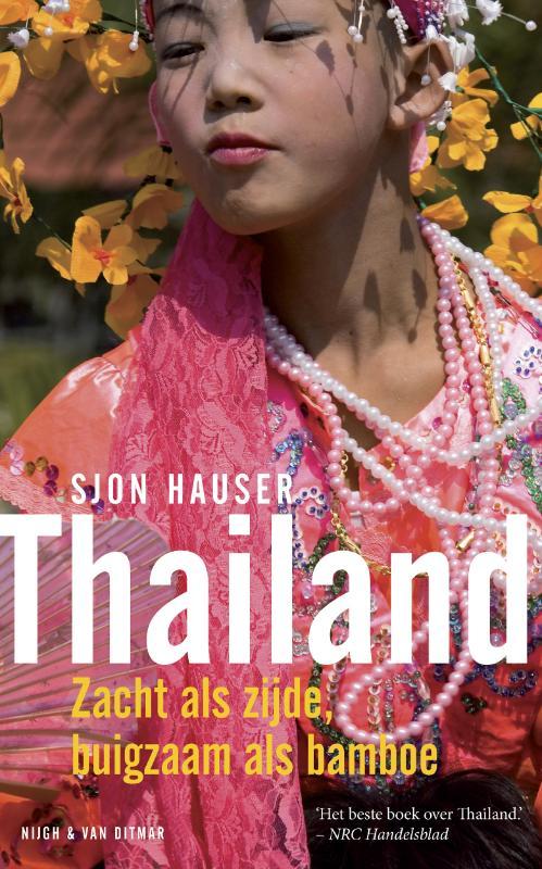 Thailand, zacht als zijde buigzaam als bamboe - Sjon Hauser   Sjon Hauser