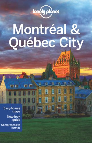 Reisgids Lonely Planet Montreal & Quebec City City Guide   Lonely Planet