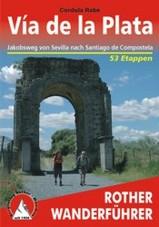 Wandelgids Via de la Plata, Jakobsweg von Sevilla nach Santiago de Compostela   Rother