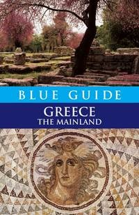 Reisgids Blue Guide Greece, the mainland - Griekenland   Kunstreisgids