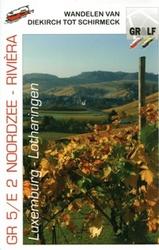 Wandelgids GR 5 / E2 Luxemburg - Lotharingen Wandelen van Diekirch tot Schirmeck   Grote Routepaden