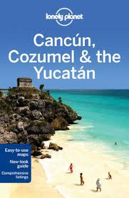 Reisgids Lonely Planet Cancun, Cozumel and the Yucatan - Mexico   Lonely Planet
