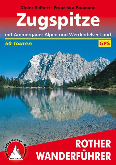 Wandelgids Rund um die Zugspitze mit Ammergauer Alpen und Werdenfelser Land   Rother