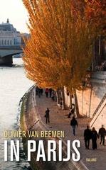 Reisverhaal In Parijs   Olivier van Beemen 9789460031960