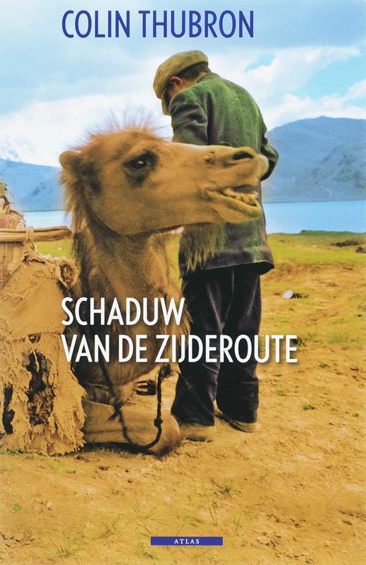 Reisverhaal De Schaduw van de Zijderoute (China)   Colin Thubron