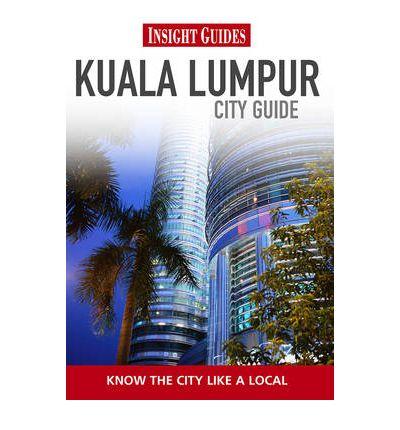 Reisgids Kuala Lumpur   Insight City Guide