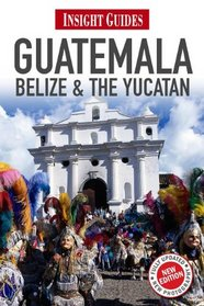 Reisgids Guatemala, Belize & the Yucatan   Insight Guide