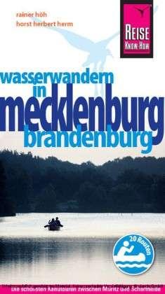 Kanogids Mecklenburg, Brandenburg: Wasserwandern   Reise Know How   Rainer H�h,Horst Herbert Herm