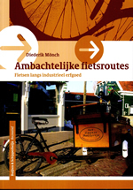 Fietsgids Nederland - Ambachtelijke Fietsroutes - Fietsen langs industri�el erfgoed   Buijten en Schipperheijn