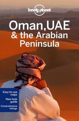 Reisgids Lonely Planet Oman, UAE & Arabian Peninsula - Saudi Arabië, Jemen, Kuwait. Quatar, Verenigde Arabische Emiraten, Bahrein en Oman   Lonely Planet