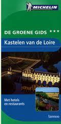 Reisgids Kastelen aan de Loire   Michelin groene gids