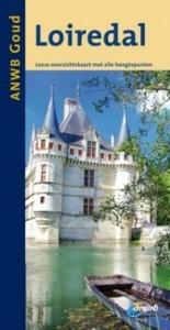 Reisgids Loire - Loiredal   ANWB gouden serie