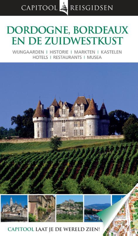 Reisgids Dordogne, Bordeaux en de Zuidwestkust van Frankrijk   Capitool