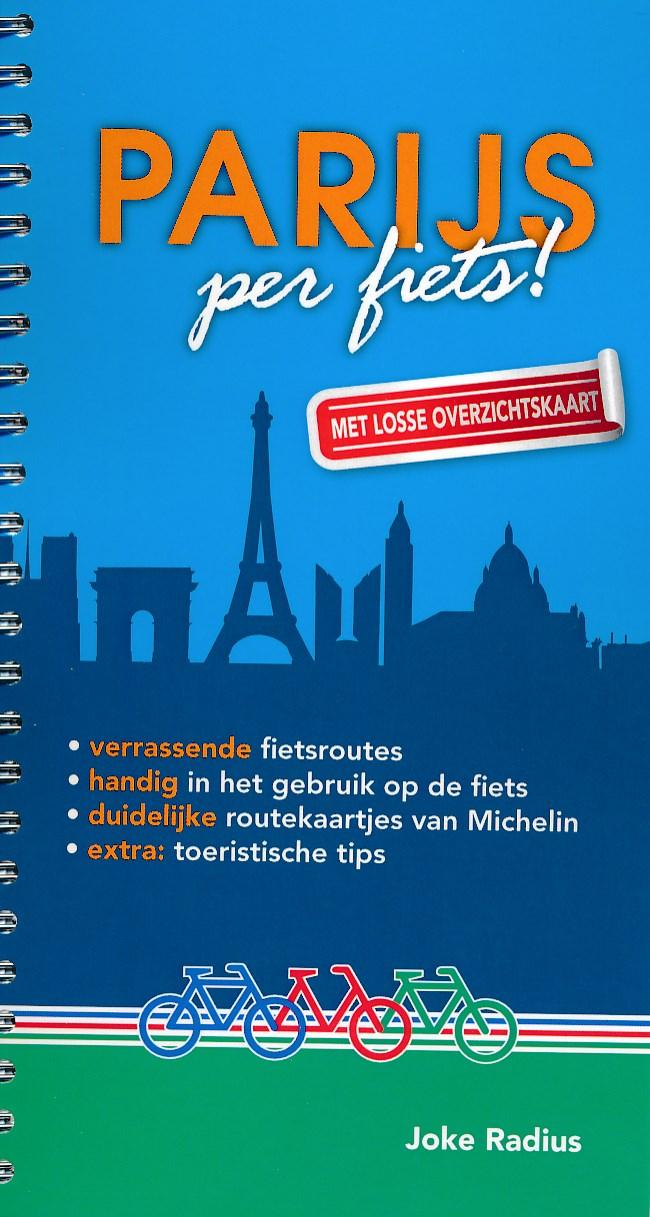 Fietsgids Parijs per fiets!   Uitgeverij Radius   Joke Radius