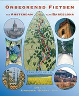 Onbegrensd fietsen van Amsterdam naar Barcelona, deel 1 Amsterdam - Eindhoven - Beaune - Cluny / Paul Benjaminse